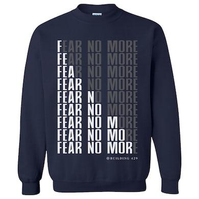 Building 429 Fear No More Sweatshirt