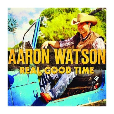 Aaron Watson Real Good Time CD (2012)