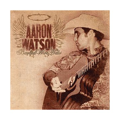 Aaron Watson Barbed Wire Halo CD (2007)