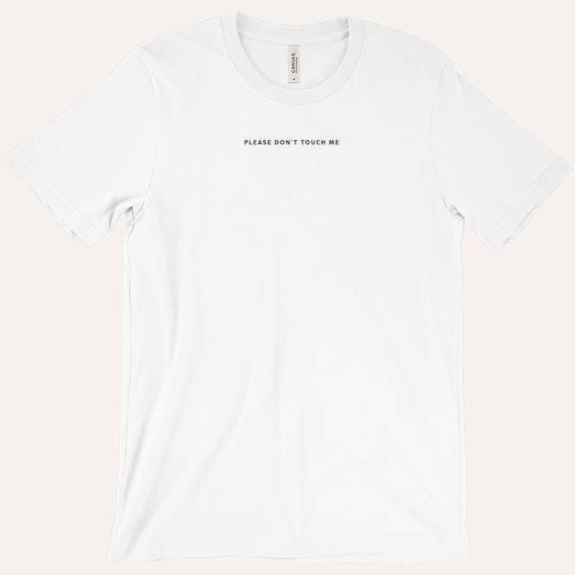 Quarantees Please Don't Touch Me Tee