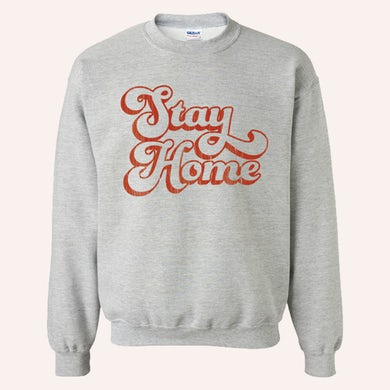 Quarantees Stay Home Crew Sweatshirt