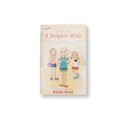 Natalie Grant Glimmer Girls - A Dolphin Wish