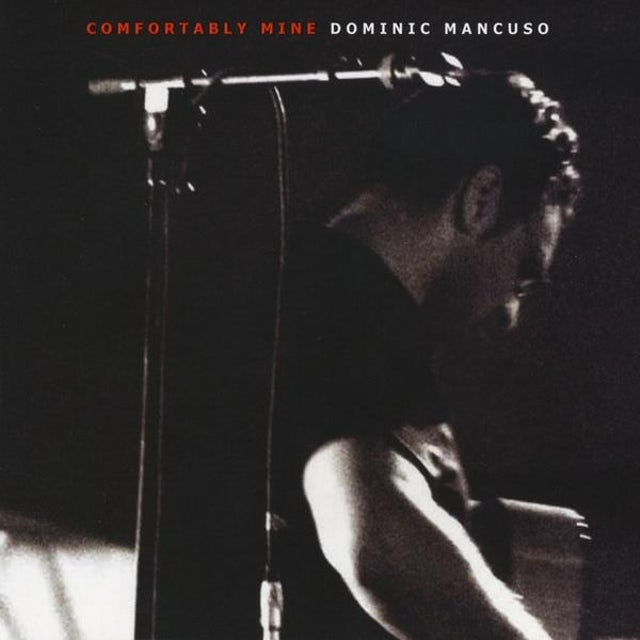 Dominic Mancuso COMFORTABLY MINE CD