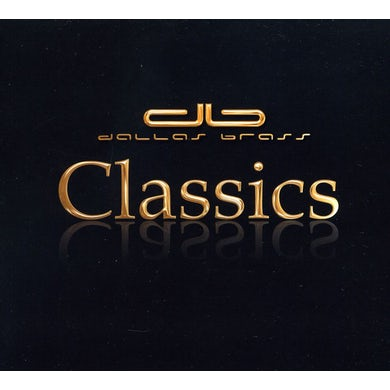 Dallas Brass CLASSICS CD