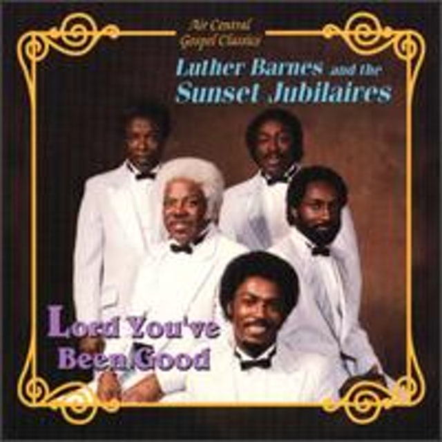 Luther Barnes LORD YOU'VE BEEN GOOD CD