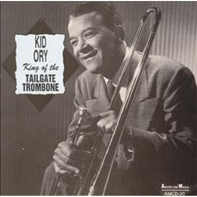 Kid Ory KING OF THE TAILGATE TROMBONE CD