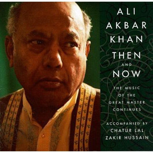 Ustad Ali Akbar Khan THEN & NOW CD