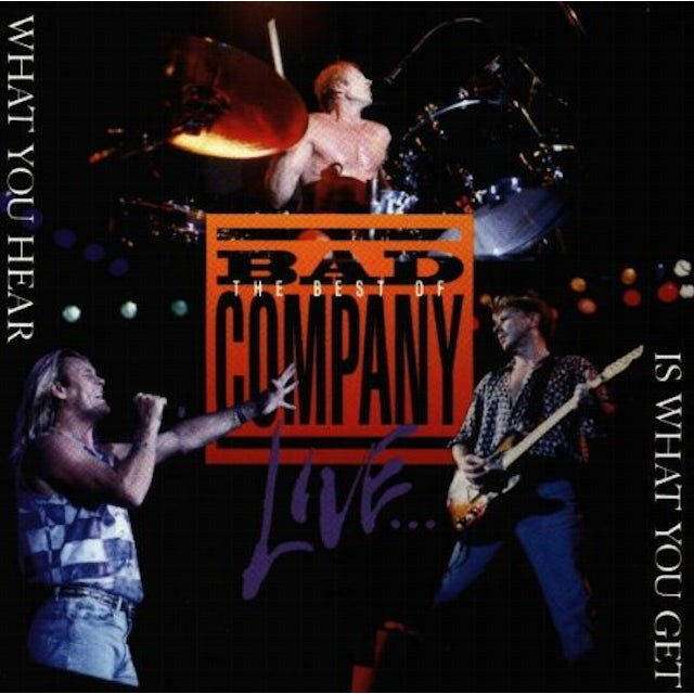 BEST OF BAD COMPANY LIVE: WHAT YOU HEAR CD