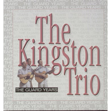 Kingston Trio GUARD YEARS CD