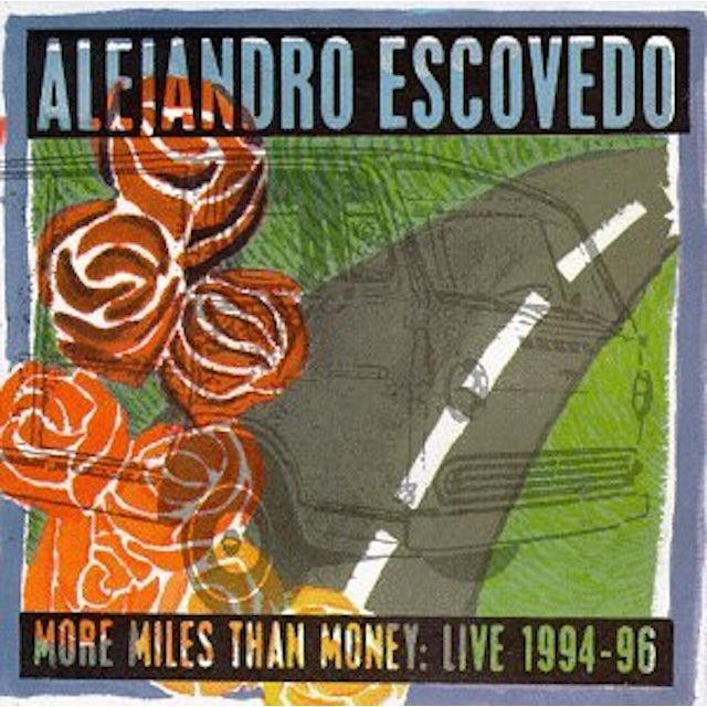 Alejandro Escovedo MORE MILES THAN MONEY CD