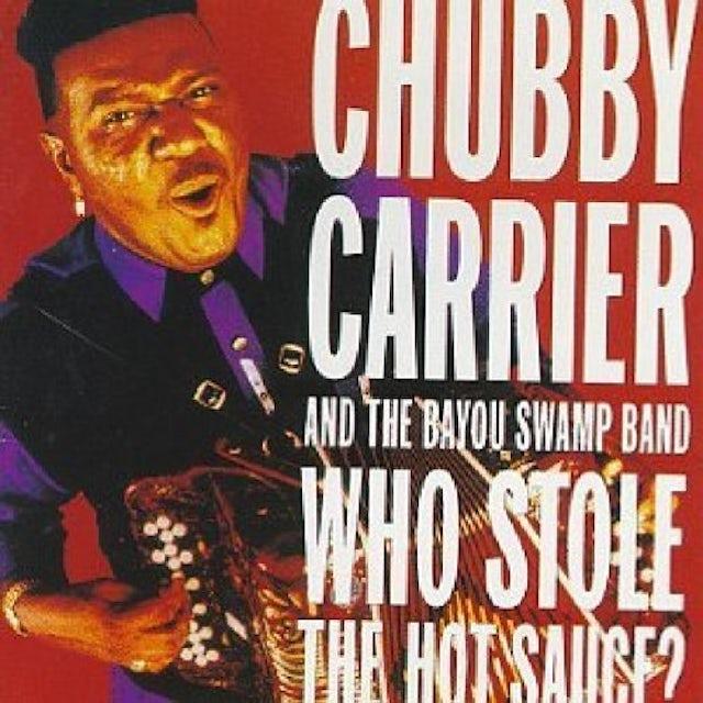Chubby Carrier WHO STOLE HOT SAUCE CD