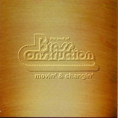 Brass Construction BEST OF: MOVIN & CHANGIN CD