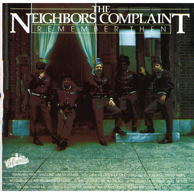 Neighbors Complaint REMEMBER THEN CD