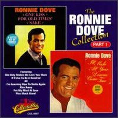 Ronnie Dove COLLECTION 1: ONE KISS FOR / I'LL MAKE ALL YOUR CD