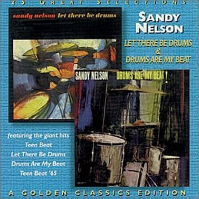 Sandy Nelson LET THERE BE DRUMS / DRUMS ARE MY BEAT CD