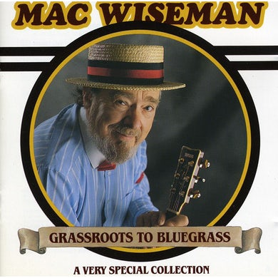 Mac Wiseman GRASSROOTS TO BLUEGRASS CD