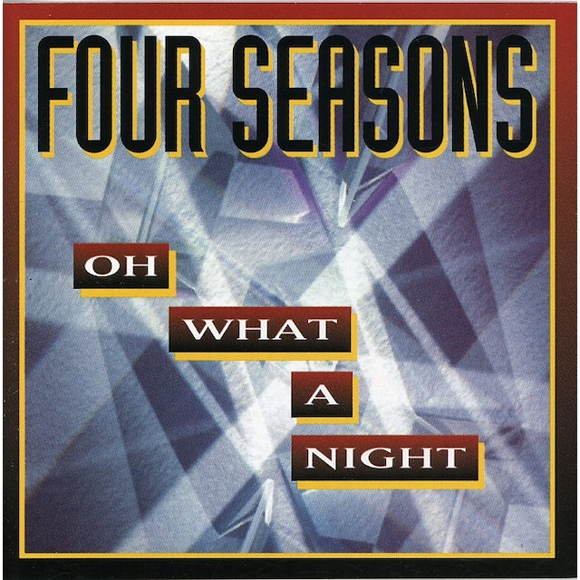 Four Seasons OH WHAT A NIGHT CD