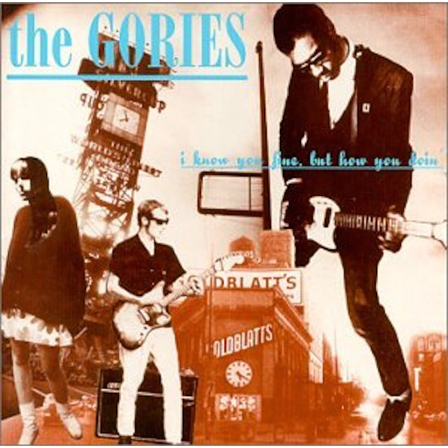 The Gories I KNOW YOU FINE BUT HOW YOU DOIN Vinyl Record
