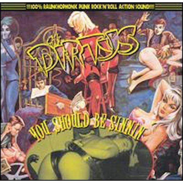 Dirtys YOU SHOULD BE SINNIN CD
