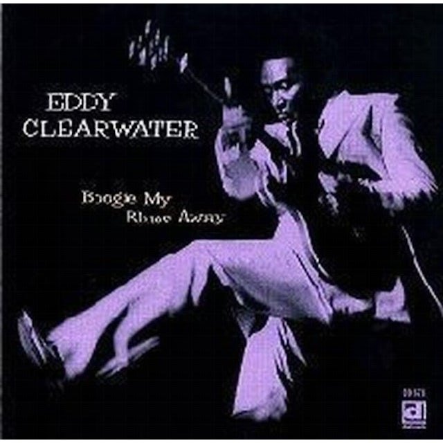 Eddy Clearwater BOOGIE YOUR BLUES AWAY CD