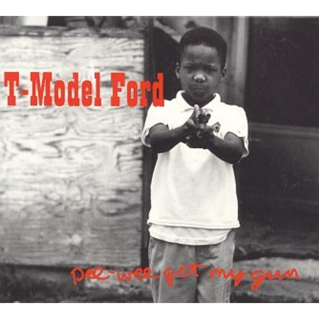 T-Model Ford PEE WEE GET MY GUN CD
