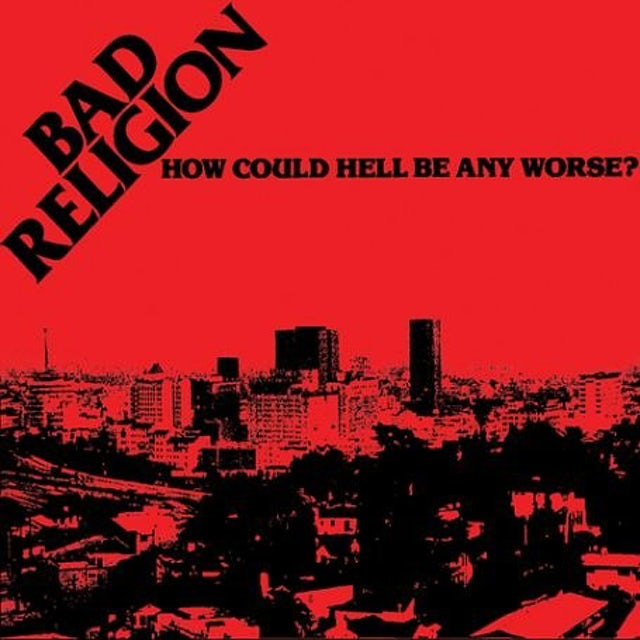 Bad Religion HOW COULD HELL BE ANY WORSE Vinyl Record