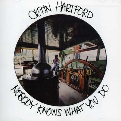 John Hartford NOBODY KNOWS WHAT YOU DO CD