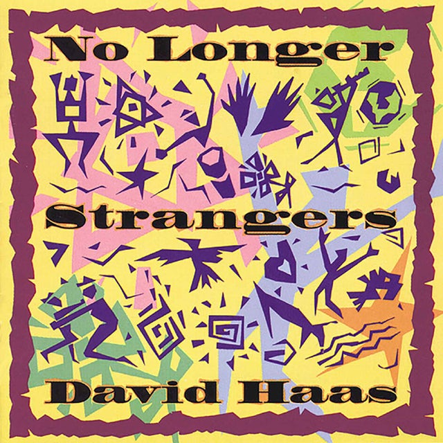 David Haas NO LONGER STRANGERS CD
