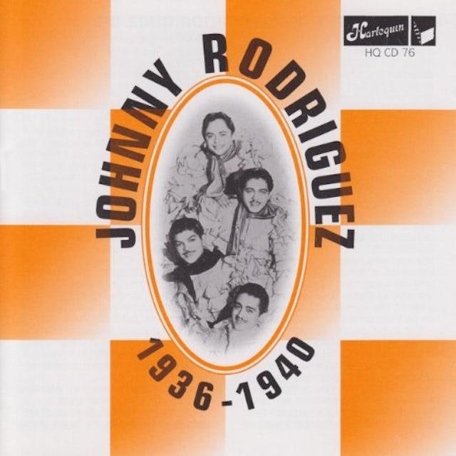 Johnny Rodriguez 1936-1940 CD