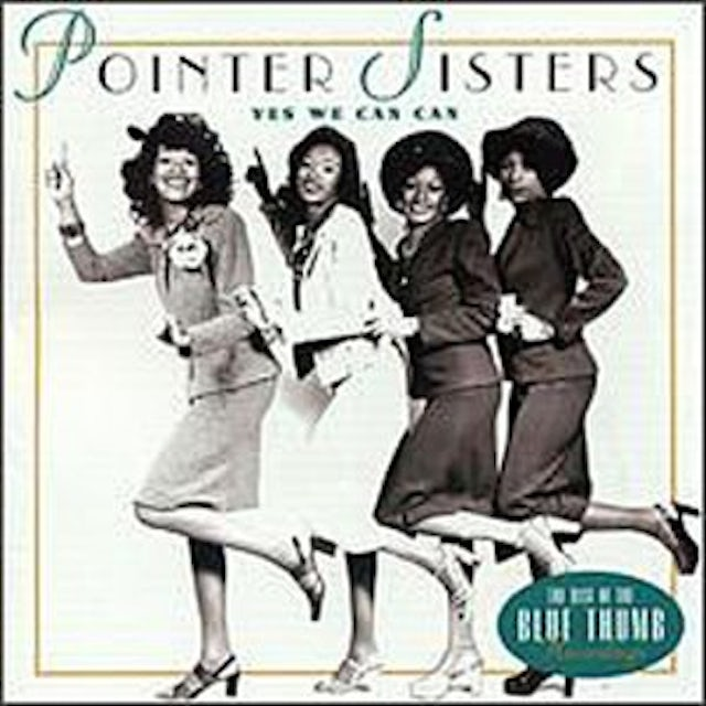 Pointer Sisters YES WE CAN: BEST OF BLUE THUMB RECORDINGS CD