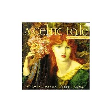 Mychael Danna CELTIC TALE: LEGEND OF DEIRDRE CD