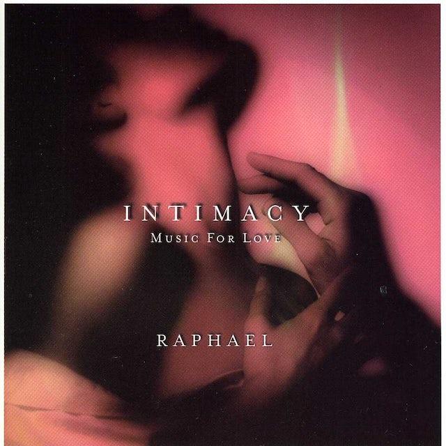 Raphael INTIMACY: MUSIC FOR LOVE CD