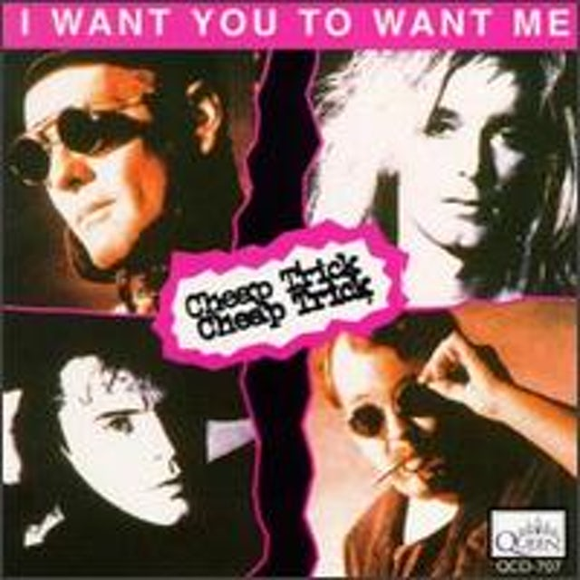 Cheap Trick I WANT YOU TO WANT ME CD