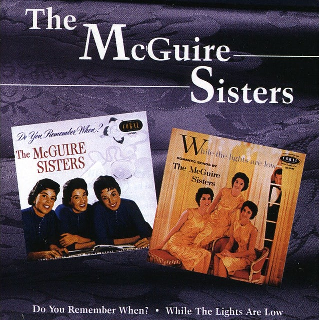 Mcguire Sisters DO YOU REMEMBER WHEN / WHILE LIGHTS ARE LOW CD