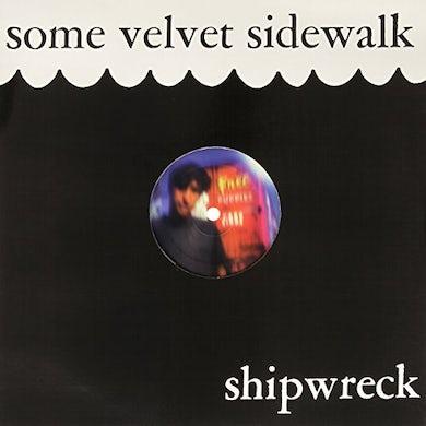 Some Velvet Sidewalk SHIPWRECK Vinyl Record