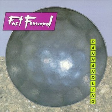 Fast Forward PANHANDLING CD