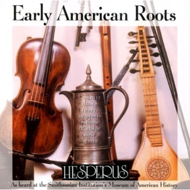 Hesperus EARLY AMERICAN ROOTS CD