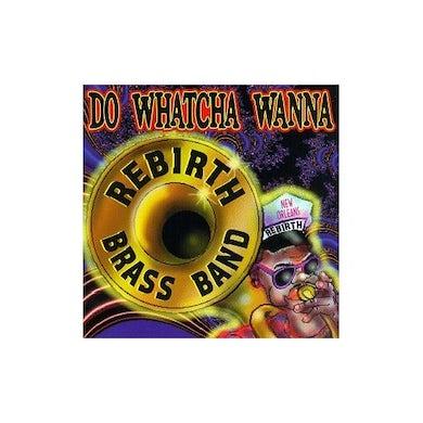 Rebirth Brass Band DO WATCHA WANNA CD