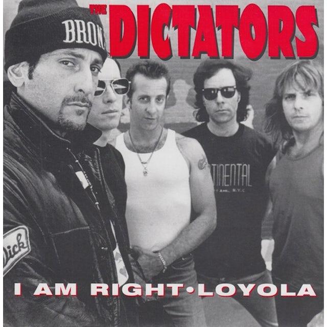 Dictators I AM RIGHT / LOYOLA Vinyl Record