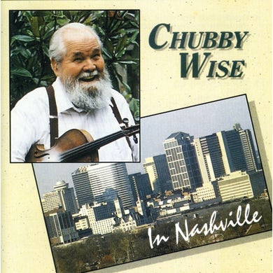 Chubby Wise CHUBBY RETURNS TO NASHVILLE CD