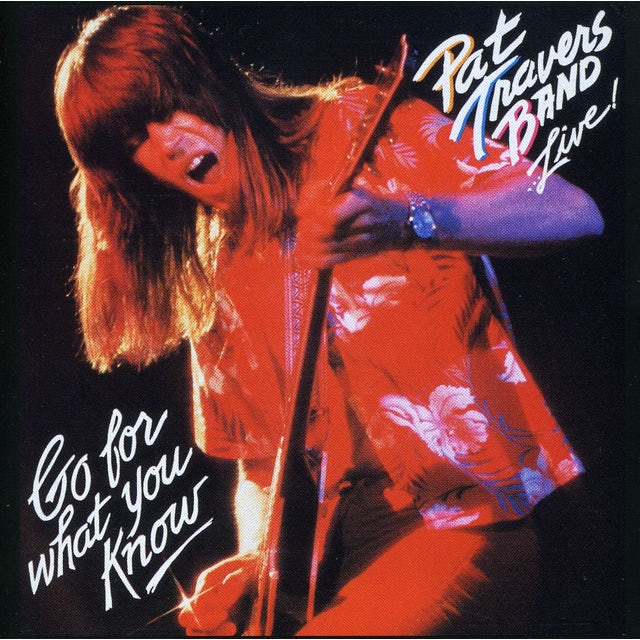 Pat Travers LIVE: GO FOR WHAT YOU KNOW CD