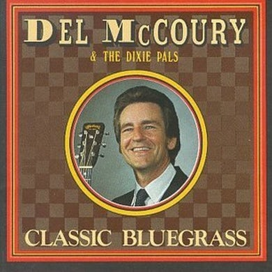 Del Mccoury CLASSIC BLUEGRASS CD
