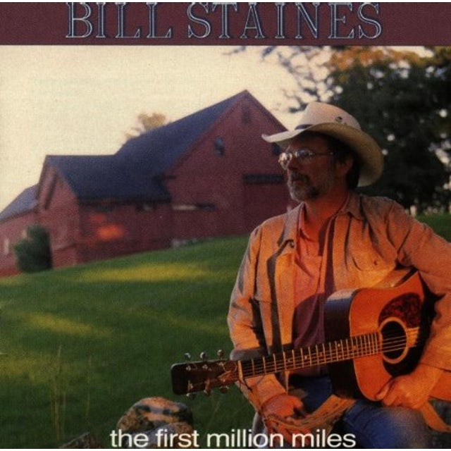 Bill Staines FIRST MILLION MILES CD
