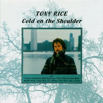Tony Rice COLD ON THE SHOULDER CD