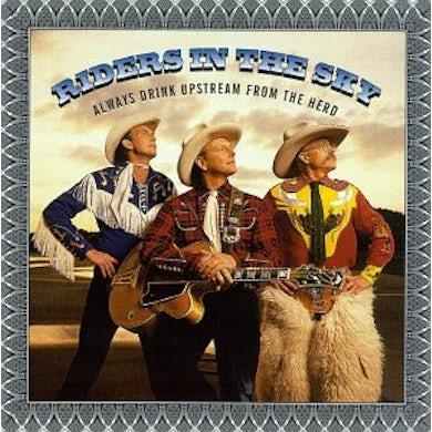 Riders In the Sky ALWAYS DRINK UPSTREAM CD
