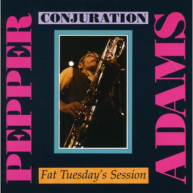 Pepper Adams CONJURATION / FAT TUESDAY'S SESSION CD