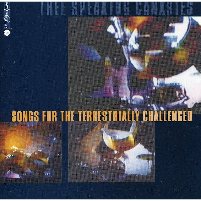 Speaking Canaries SONGS FOR THE TERRESTRIALLY CHALLENGED CD