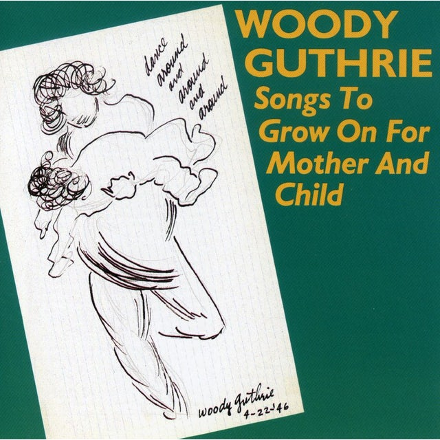 Woody Guthrie SONGS TO GROW ON FOR MOTHER & CHILD CD