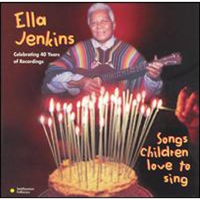 Ella Jenkins SONGS CHILDREN LOVE TO SING CD