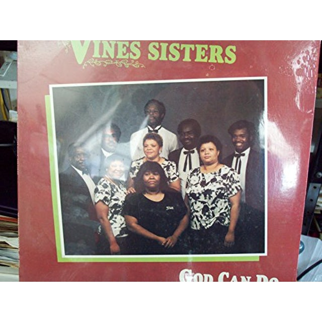 The Vine Sisters GOD CAN DO (Vinyl)